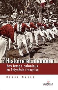 Histoire et mémoire des temps coloniaux en Polynésie française