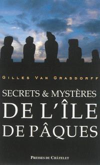 Mystères et secrets de l'île de Pâques