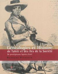 Généalogies et histoire de Tahiti et des îles de la Société : de prestigieuses lignées d'arii