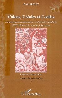 Colons, créoles et coolies : l'immigration réunionnaise en Nouvelle-Calédonie (XIXe siècle) et le tayo de Saint-Louis