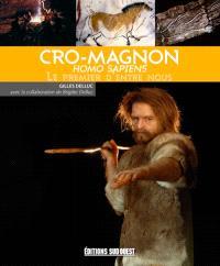 Cro-Magnon : homo sapiens : le premier d'entre nous