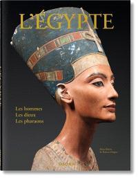 L'Egypte : les hommes, les dieux, les pharaons