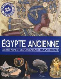 Egypte ancienne : les pharaons et les civilisations de la vallée du Nil
