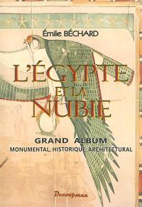 L'Egypte et la Nubie : grand album monumental, historique, architectural