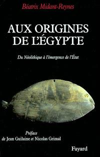 Aux origines de l'Egypte : du néolithique à l'émergence de l'Etat