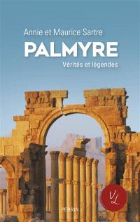 Palmyre : vérités et légendes