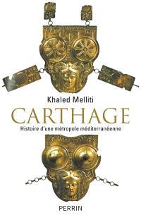Carthage : histoire d'une métropole méditerranéenne