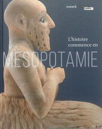 L'histoire commence en Mésopotamie : exposition, Lens, Musée du Louvre-Lens, du 2 novembre 2016 au 23 janvier 2017