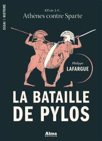 La bataille de Pylos : 425 av. J.-C., Athènes contre Sparte
