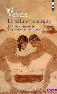 Le pain et le cirque : sociologie historique d'un pluralisme politique