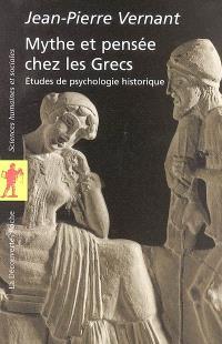 Mythe et pensée chez les Grecs : études de psychologie historique