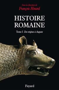 Histoire romaine. Volume 1, Des origines à Auguste