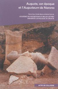 Auguste, son époque et l'Augusteum de Narona : actes du colloque