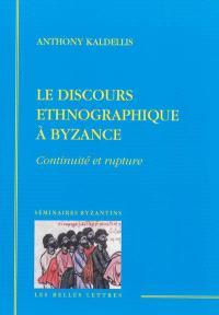 Le discours ethnographique à Byzance : continuité et rupture
