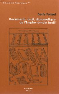 Documents, droit, diplomatique de l'Empire romain tardif