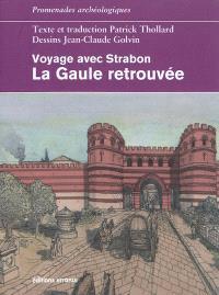 La Gaule retrouvée : voyage avec Strabon