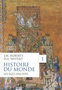 Histoire du monde. Volume 1, Les âges anciens