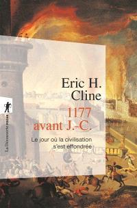 1177 avant J.-C. : le jour où la civilisation s'est effondrée