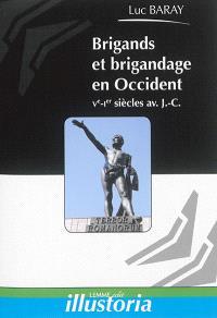 Brigands et brigandage en Occident : Ve-Ier siècles avant J.-C.