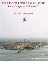 Martigues, terre gauloise : entre Celtique et Méditerranée
