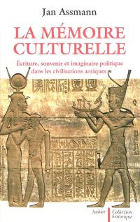 La mémoire culturelle : écriture, souvenir et imaginaire politique dans les civilisations antiques
