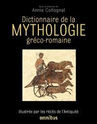Dictionnaire de la mythologie gréco-romaine : illustré par les récits de l'Antiquité