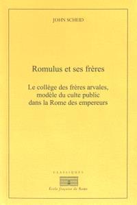 Romulus et ses frères : le collège des frères arvales, modèle du culte public dans la Rome des empereurs