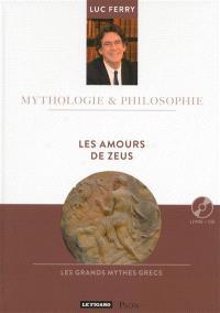 Les amours de Zeus : les grands mythes grecs