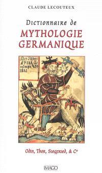 Dictionnaire de mythologie germanique : Odin, Thor, Siegfried & Cie