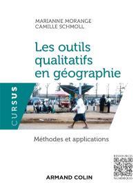 Les outils qualitatifs en géographie : méthodes, applications