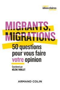 Migrants, migrations : 50 questions pour vous faire votre opinion