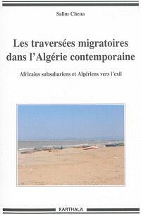 Les traversées migratoires dans l'Algérie contemporaine : Africains subsahariens et Algériens vers l'exil