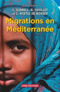 Migrations en Méditerranée : permanences et mutations à l'heure des révolutions et des crises