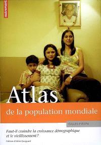 Atlas de la population mondiale : faut-il craindre la croissance démographique et le vieillissement ?