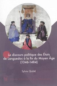 Le discours politique des Etats du Languedoc à la fin du Moyen Age (1346-1484)