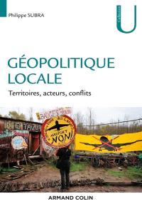 Géopolitique locale : territoires, acteurs, conflits