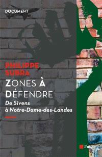 Zones à défendre : de Sivens à Notre-Dame-des-Landes