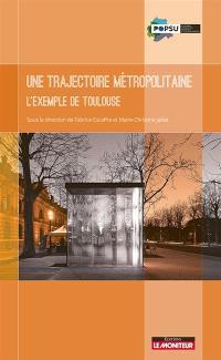Une trajectoire métropolitaine : l'exemple de Toulouse