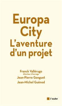 EuropaCity, l'aventure d'un projet