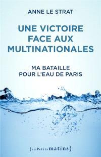 Une victoire face aux multinationales : ma bataille pour l'eau de Paris