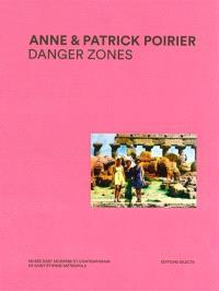 Danger zones : Anne & Patrick Poirier