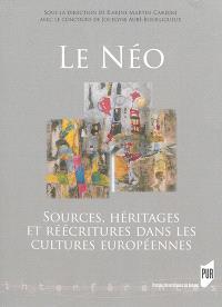 Le néo : sources, héritages et réécritures dans les cultures européennes