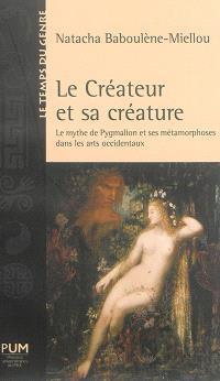 Le créateur et sa créature : le mythe de Pygmalion et ses métamorphoses dans les arts occidentaux