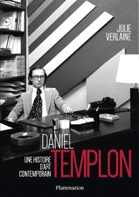 Daniel Templon : une histoire d'art contemporain