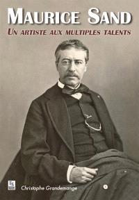 Maurice Sand : un artiste aux multiples talents