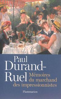 Paul Durand-Ruel : mémoires du marchand des impressionnistes