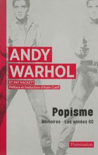 Popisme : les années 60 d'Andy Warhol : mémoires