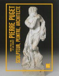 Pierre Puget : sculpteur, peintre, architecte