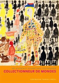 Collectionneurs de mondes : art différencié international contemporain : collection de Korine et Max E. Ammann