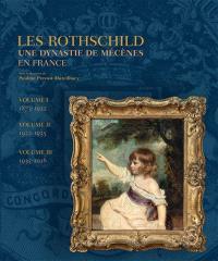 Les Rothschild : une dynastie de mécènes en France